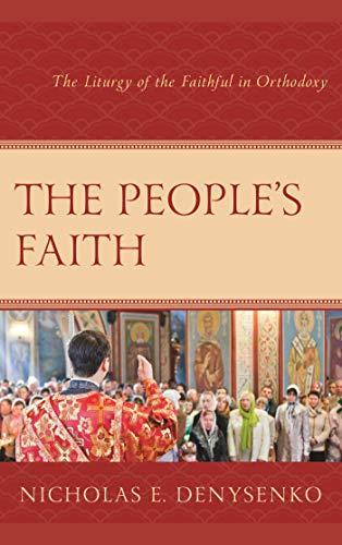 The People's Faith: The Liturgy of the Faithful in Orthodoxy (English Edition)