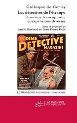 Les Détectives de L'étrange: Domaine Francophone et Expansions Diverses Tome II