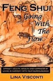 Feng Shui: Going with the Flow by Lina Visconti (October 19,2000) par Lina Visconti