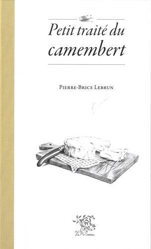 Petit Traite du Camembert par Pierre-Brice Lebrun