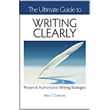 Writing Clearly: Proven & Authoritative Writing Strategies (English Edition)