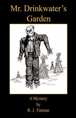 [(Mr. Drinkwater's Garden)] [By (author) R J Tinman] published on (June, 2008)