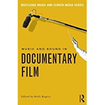 [(Music and Sound in Documentary Film: Real Listening)] [Author: Holly Rogers] published on (November, 2014)