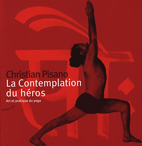 La contemplation du hros : Art et pratique du yoga