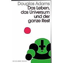 Das Leben, das Universum und der ganze Rest: Band 3 der fünfbändigen »Intergalaktischen Trilogie«