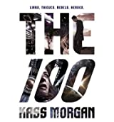 [(The 100)] [Author: Kass Morgan] published on (September, 2013)