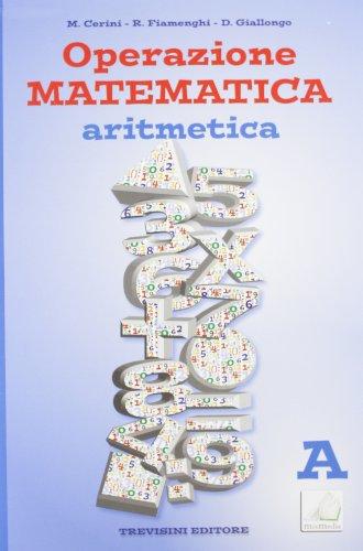 Operazione matematica. Aritmetica. Vol. A. Per la Scuola media. Con espansione online: Quaderno operativo 1
