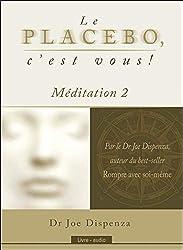 Le placebo, c'est vous ! Méditation 2 - Livre audio
