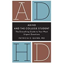 Ad/Hd and the College Student: The Everything Guide to Your Most Urgent Questions by Patricia O. Quinn (2012-05-15)