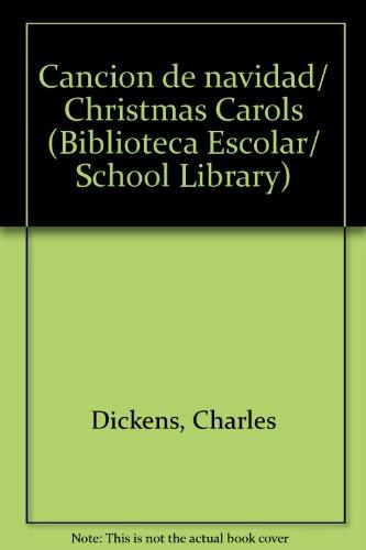 Cancion de navidad/Christmas Carols (Biblioteca Escolar/School Library) por Charles Dickens
