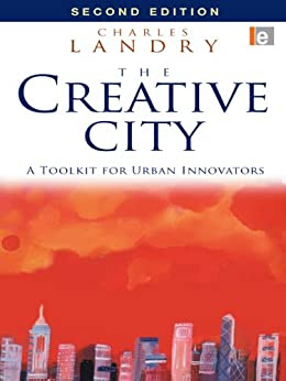 The Creative City: A Toolkit for Urban Innovators by [Landry, Charles]