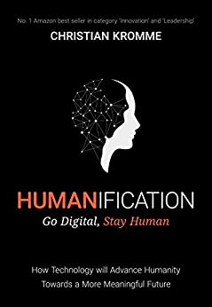 Humanification: Go Digital, Stay Human by [Kromme, Christian]