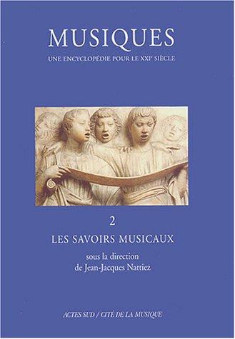 Une Encyclopédie pour le XXIe siècle, volume 2 / Les savoirs musicaux