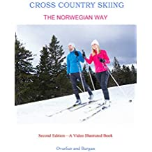 Cross Country Skiing--The Norwegian Way: Second Edition--A Video Enhanced Book (English Edition)