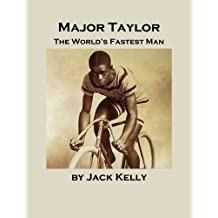 Major Taylor: The World's Fastest Man (English Edition)