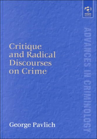Critique and Radical Discourses on Crime (Advances in Criminology)