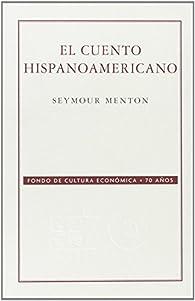 El cuento hispanoamericano par Seymour Menton
