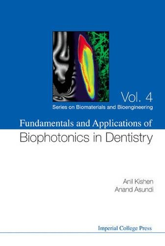 Fundamentals And Applications Of Biophotonics In Dentistry (Series On Biomaterials And Bioengineering)