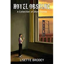 HOTEL OBSCURE: A Collection of Short Stories