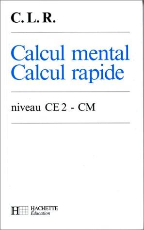 Calcul mental, calcul rapide, CE2-CM