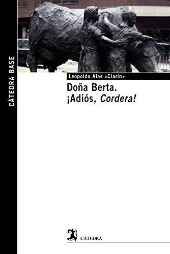 Doña Berta; ¡Adiós, Cordera! (Cátedra Base)