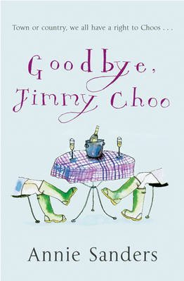 goodbye-jimmy-choo-by-annie-sanders-published-december-2004
