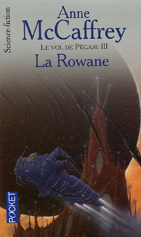VOL PEGASE T03 LA ROWANE par ANNE MCCAFFREY