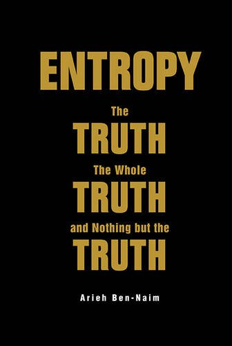 entropy-the-truth-the-whole-truth-and-nothing-but-the-truth