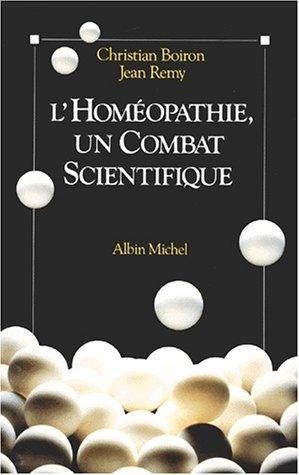L'homéopathie, un combat scientifique par Christian Boiron, Jean Rémy