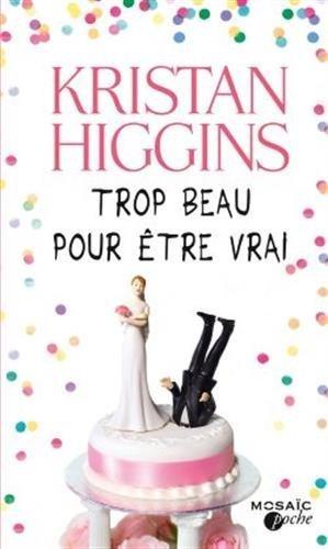 Trop beau pour être vrai de Kristan Higgins (2 janvier 2015) Broché