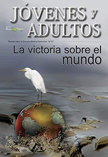 La Victoria sobre el Mundo (Jóvenes y Adultos nº 7) por Humberto  Schimitt Vieira