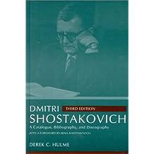 Dmitri Shostakovich: A Catalogue, Bibliography, and Discography