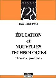 Education et nouvelles technologies : Théorie et pratiques