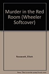 Murder in the Red Room: An Eleanor Roosevelt Mystery (Wheeler large print book series)