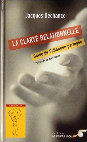 La Clarté relationnelle par Jacques Dechance