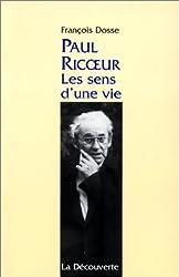 PAUL RICOEUR. : Les sens d'une vie