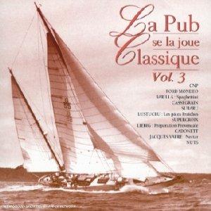 La Pub Se La Joue Classique Vol 3 [Import anglais]