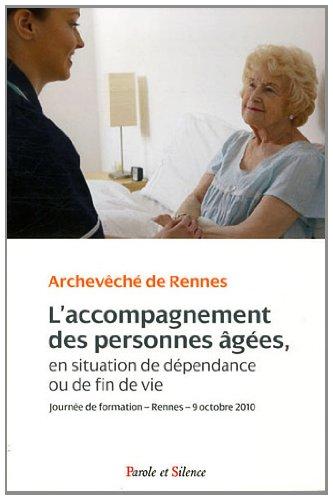 L'accompagnement des personnes âgées en situation de dépendance ou de fin de vie : Journée de formation - Rennes - 9 octobre 2010