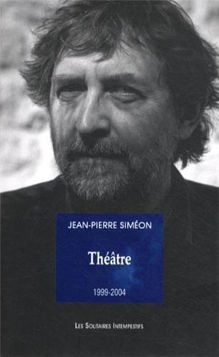 Théâtre (1999-2004) par Jean-Pierre Siméon