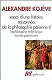 ESSAI D'UNE HISTOIRE RAISONNEE DE LA PHILOSOPHIE PAIENNE. Tome 3, La philosophie Hellénistique, Les néo-platoniciens