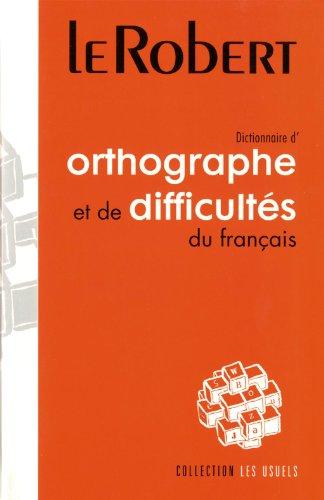 Dictionnaire d'orthographe et de difficultés du français