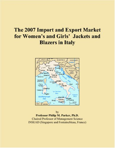 The 2007 Import and Export Market for Women�s and Girls� Jackets and Blazers in Italy