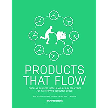 Products that Flow : Circular Business Models and Design Strategies for Fast-Moving Consumer Goods