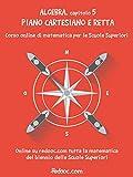 Algebra - Capitolo 5 - Piano cartesiano e retta (Algebra per il biennio)