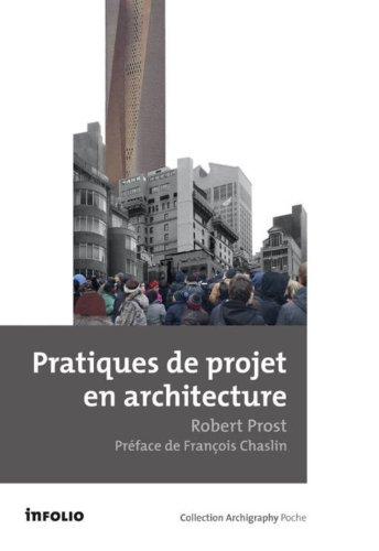 Pratiques de projet en architecture. Le tournant silencieux par Robert Prost