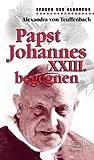 Papst Johannes XXIII. begegnen -
