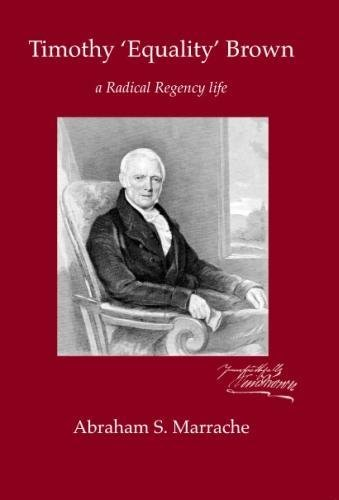 Timothy \'Equality\' Brown: a Radical Regency life