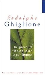 Rodolphe Ghiglione : Un parcours théorique et son impact