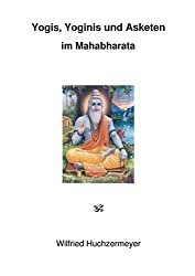 Yogis, Yoginis und Asketen im Mahabharata