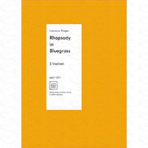 RHAPSODY IN BLUEGRASS - arrangiert für drei Stimmen - Violine [Noten/Sheetmusic] Komponist : TRAIGER LAURENCE